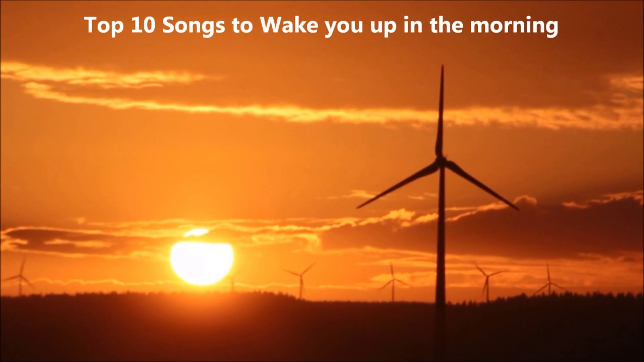 Top 10 songs to wake you