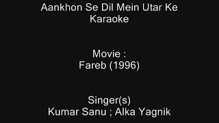 Video Aankhon Se Dil Mein Utar Ke - Karaoke - Fareb (1996) - Kumar Sanu ; Alka Yagnik download MP3, 3GP, MP4, WEBM, AVI, FLV Juli 2018