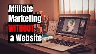 Wie zu Tun, Affiliate-Marketing Ohne eine Website im Jahr 2017