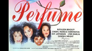 Perfume (1991) | Kathleen Bradley Ted Lange Felton Perry | A Film By Roland S. Jefferson
