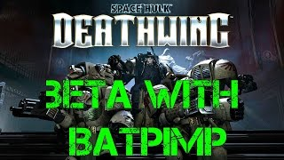 BETA and Release date Space hulk Deathwing