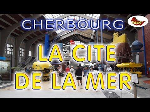 CHERBOURG VISITE DE LA CITE DE LA MER.