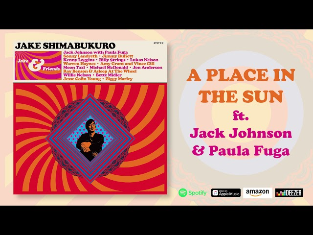 Jake Shimabukuro - A Place In The Sun (Feat. Jack Johnson with Paula Fuga)