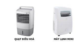 Máy lạnh mini di động và Quạt điều hòa có gì khác nhau