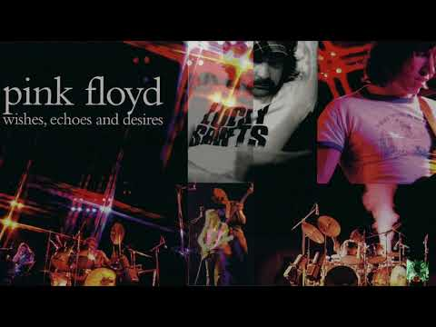 1975.06.17 - Pink Floyd -  Wishes, Echoes and Desires
