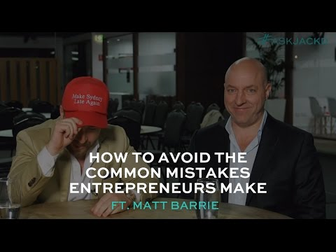 How to Avoid the Common Mistakes Entrepreneurs Make ft. Matt Barrie | #AskJackD 227