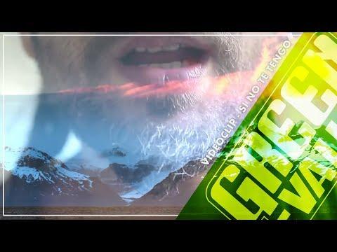 Green Valley-Si No Te Tengo (Videoclip Oficial)