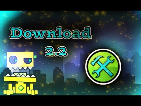 geometry dash 2.2 full version free download android