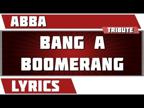 Bang A Boomerang - Abba tribute - Lyrics