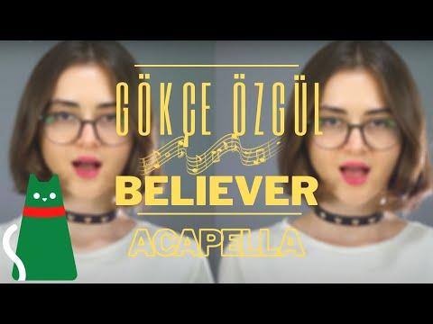 BELIEVER & İNANÇLI -  ACAPELLA