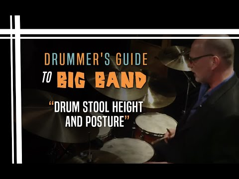 Drum Stool Height And Posture - Drummer's Guide To Big Band