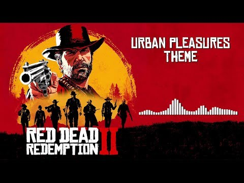 Red Dead Redemption 2  Soundtrack - Urban Pleasures Theme   With Visualizer