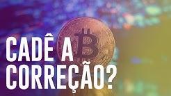 Bitcoin Vai Corrigir ?