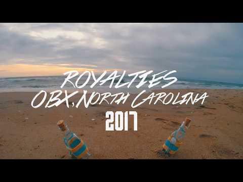 ROYALTIES | OBX, North Carolina 2017 Recap
