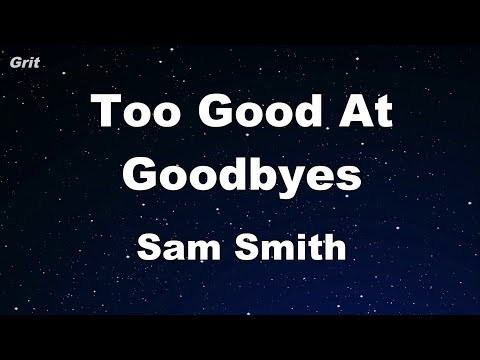 Too Good At Goodbyes - Sam Smith Karaoke 【No Guide Melody】 Instrumental
