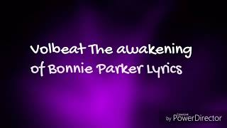 Volbeat the Awakening of Bonnie Parker Lyrics