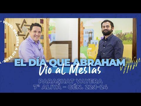 Vayerá - El día que Abraham vio al Mesías / The day when Abraham saw the Messiah