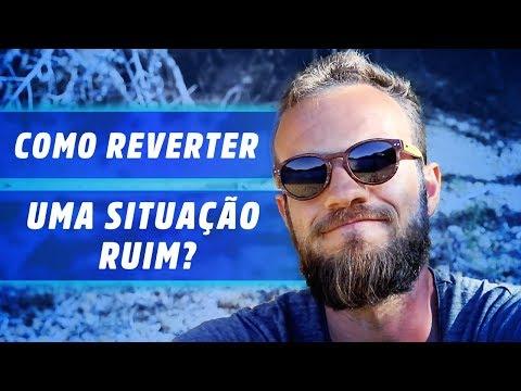COMO REVERTER UMA SITUAÇÃO RUIM