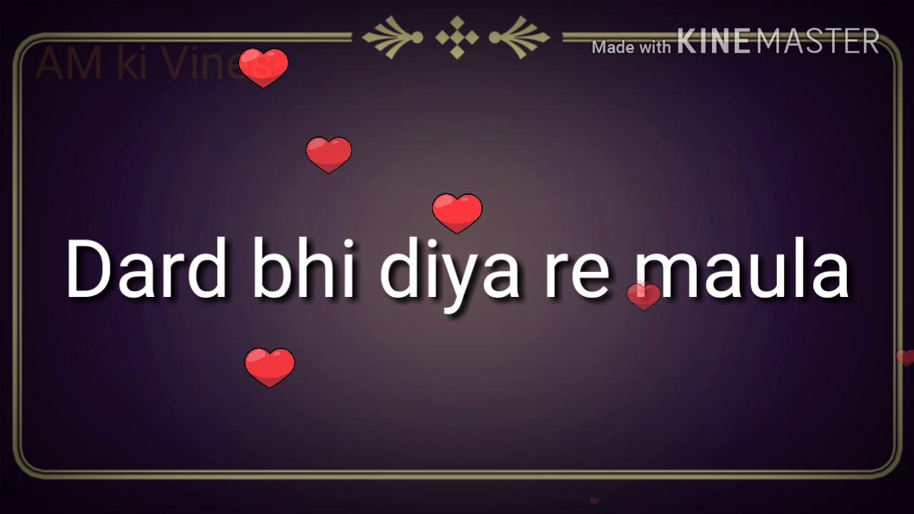 Whatsapp Status Ishq Bhi Kiya Re Maula Jism 2heart
