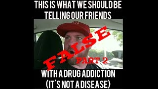 Addiction is a Disease pt 2  - It's Not Always a Choice