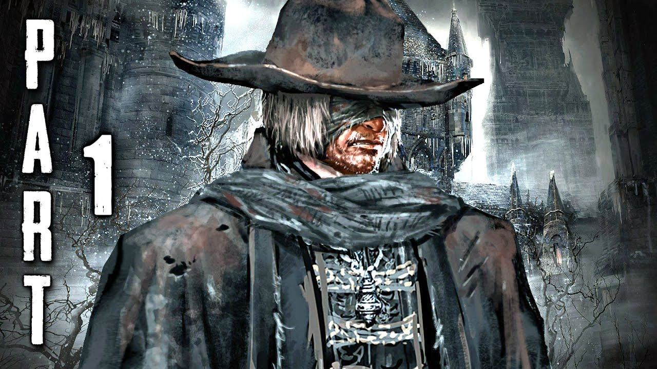 Bloodborne Walkthrough - Part 1