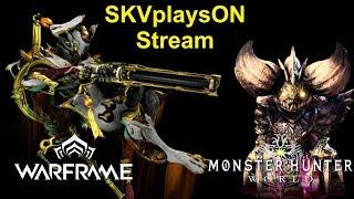 SKVplaysON - Stream - (part 1) Warframe & then Monster Hunter World - PC, [ENGLISH] Gameplay