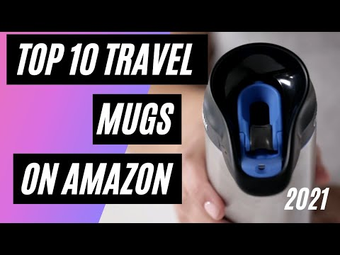 Best Gift Coffee Travel Mugs In 2021 – Top 10 Travel Coffee Mugs Available On Amazon UK