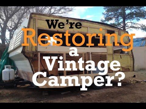 We Re Restoring A Vintage Camper Youtube