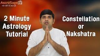 Constellation (Nakshatra) : 2 Minute Astrology Tutorial