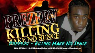 Prezerv - Killing Make No Sense - January 2014