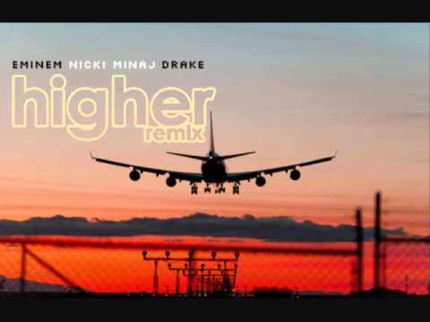 Higher Remix - Eminem ft. Nicki Minaj and Drake
