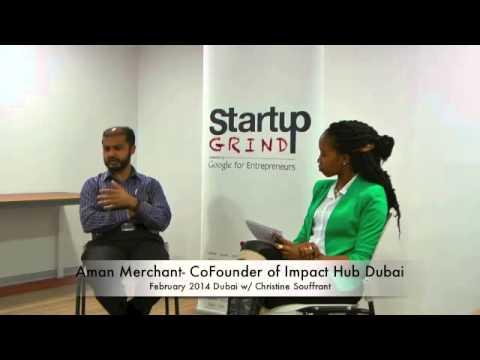 Aman Merchant (IMPACT HUB Dubai) at Startup Grind Dubai