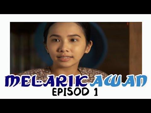 Melarik Awan | Episod 1