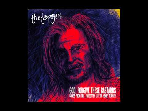 The Taxpayers - I Love You Like An Alcoholic