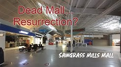 Sawgrass Mills | Dead Mall Resurrection?