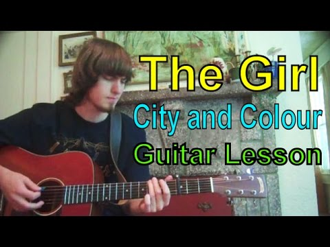 Guitar Lesson: THE GIRL - City and Colour (chords + rhythm)