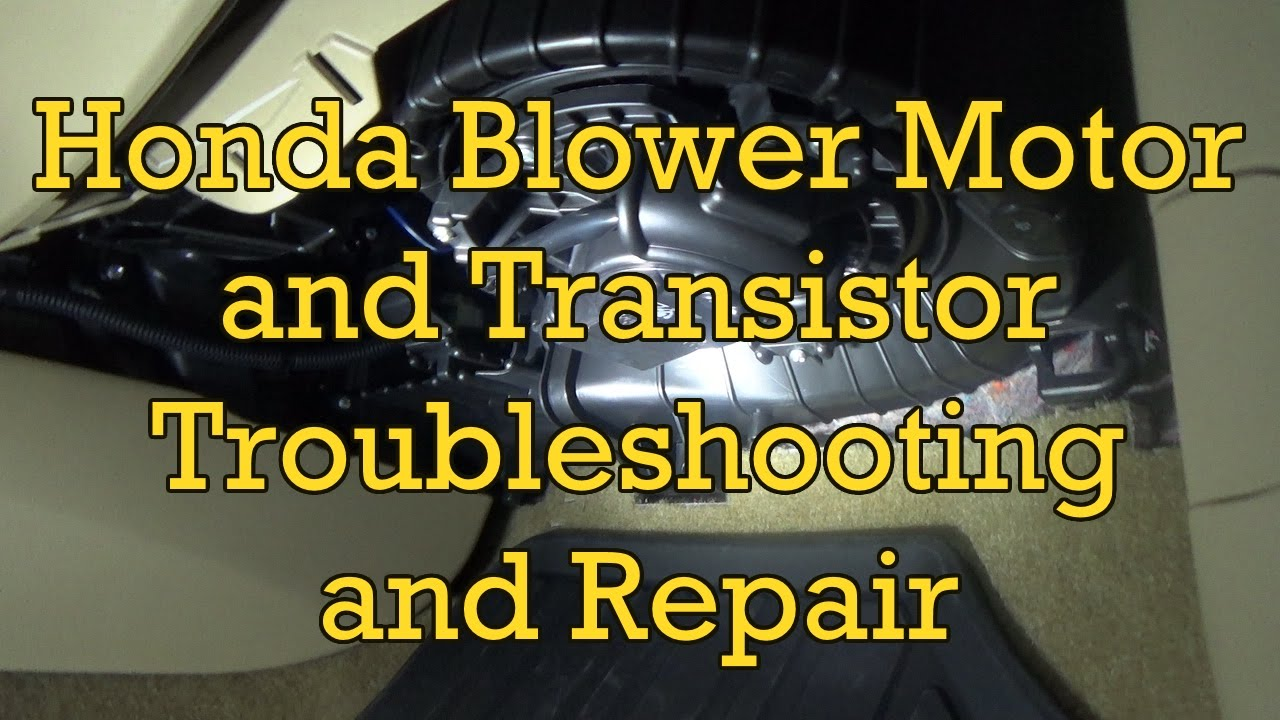 honda accord blower motor troubleshooting  replacement