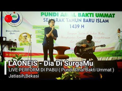LAONEIS - Dia Di Surgamu  (Live in Jatiasih,Bekasi)