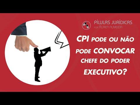 CPI pode ou não pode convocar chefe do Poder Executivo?