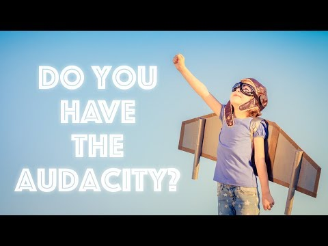Do You Have The Audacity To Make Money Online?