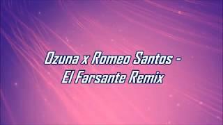 El Farsante Remix Ozuna x Romeo Santos LETRA.mp3