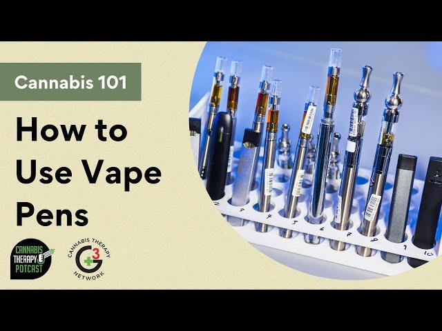 How To Use Vape Pens