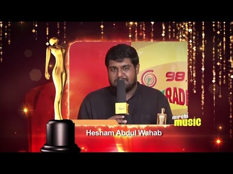 Upcoming Music Composer | Hesham Abdul Wahab | Mirchi Music Awards South 2015