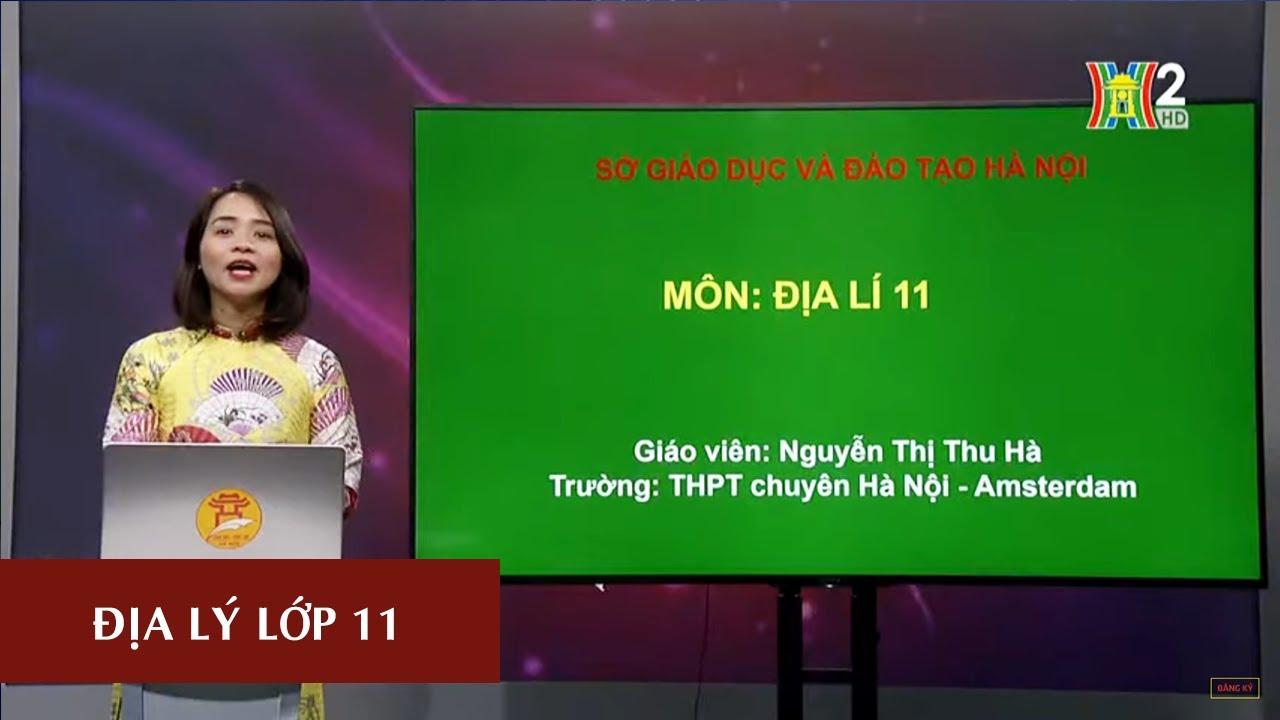 MÔN ĐỊA LÝ – LỚP 11 | BÀI 10: CHND TRUNG HOA (TRUNG QUỐC) -TIẾT 2 | 17H10 NGÀY 09.04.2020 | HANOITV