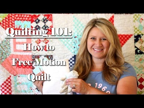 Quilting 101: How to Free Motion Quilt