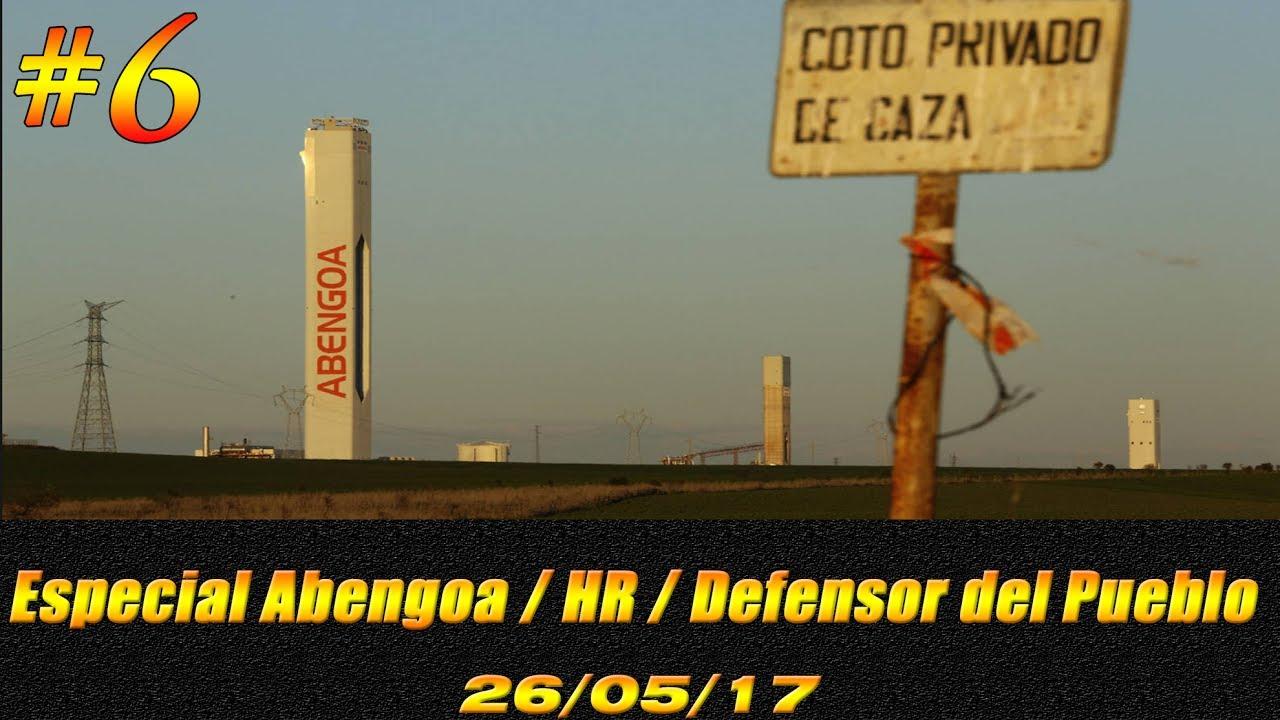 ESPECIAL ABENGOA | HR | DEFENSOR DEL PUEBLO | 26-05-2017 | #6