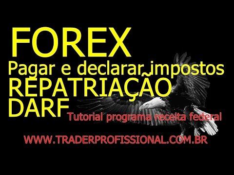 Forex - Como pagar, declarar imposto, repatriação, DARF, tutorial programa receita federal
