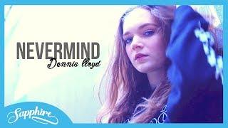 Dennis Lloyd - Nevermind | Sapphire