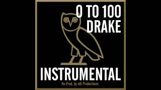 Drake - 0 to 100 (Instrumental) (BEST VERSION) *FREE DOWNLOAD*