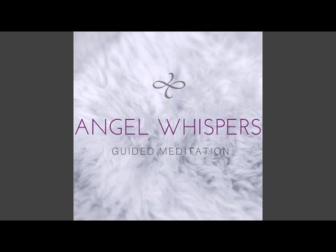 Angel Whispers Guided Meditation